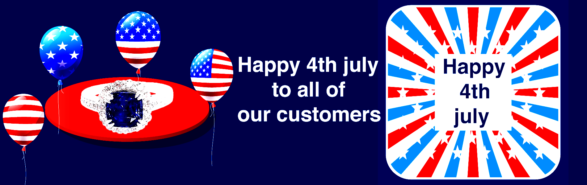 Happy Independence Days  to All our Customers & USA